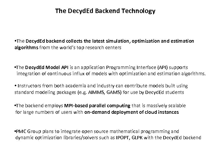 The Decyd. Ed Backend Technology • The Decyd. Ed backend collects the latest simulation,