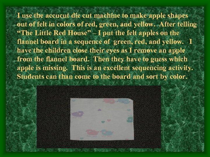 I use the accucut die cut machine to make apple shapes out of felt
