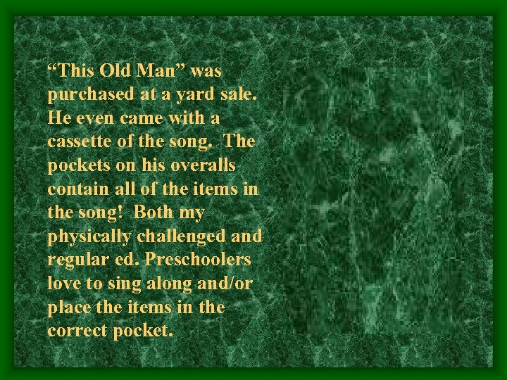 """""""This Old Man"""" was purchased at a yard sale. He even came with a"""