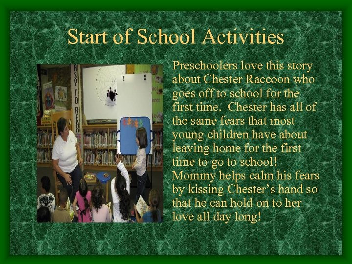 Start of School Activities Preschoolers love this story about Chester Raccoon who goes off