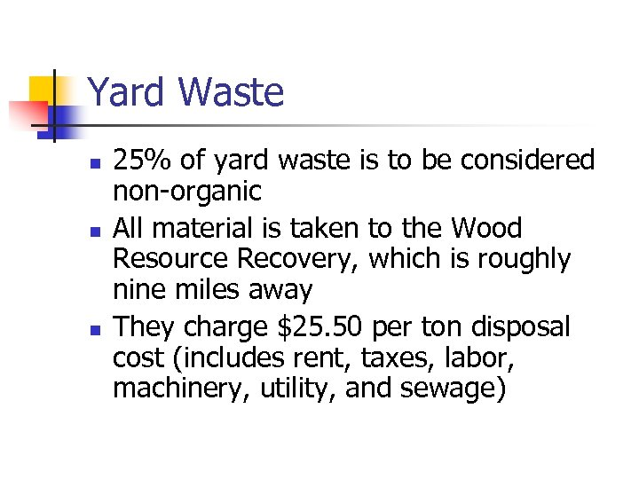 Yard Waste n n n 25% of yard waste is to be considered non-organic