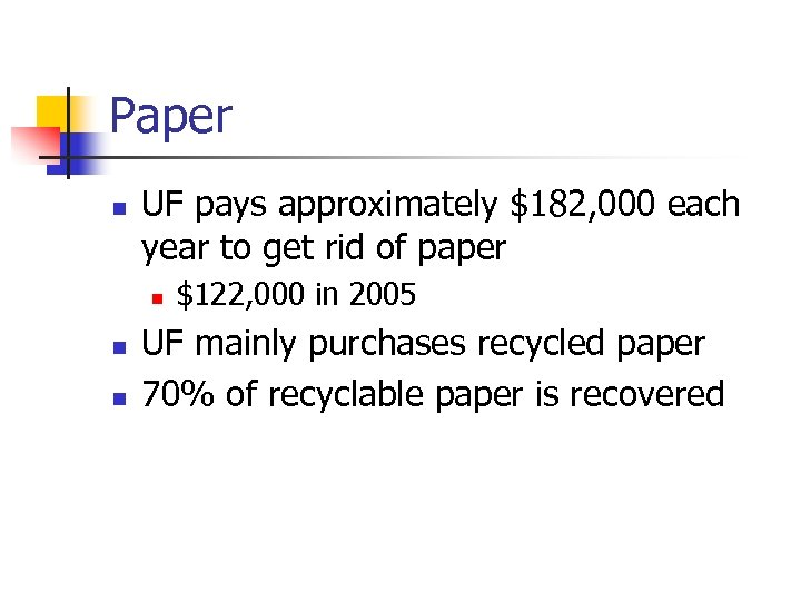 Paper n UF pays approximately $182, 000 each year to get rid of paper