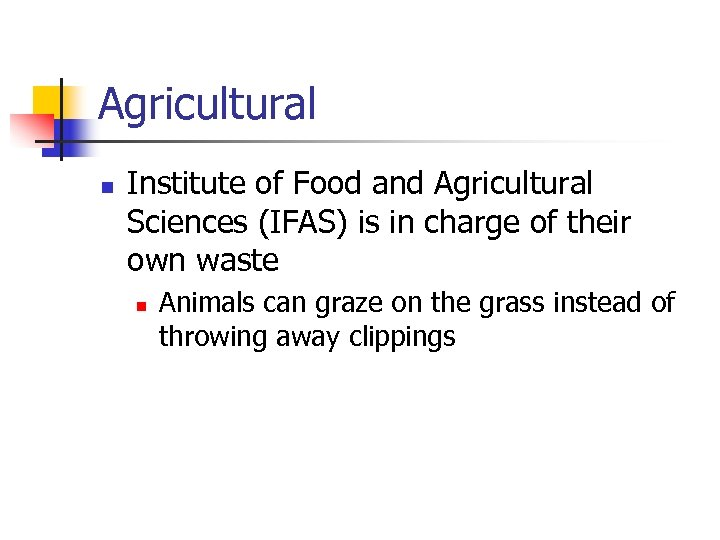 Agricultural n Institute of Food and Agricultural Sciences (IFAS) is in charge of their