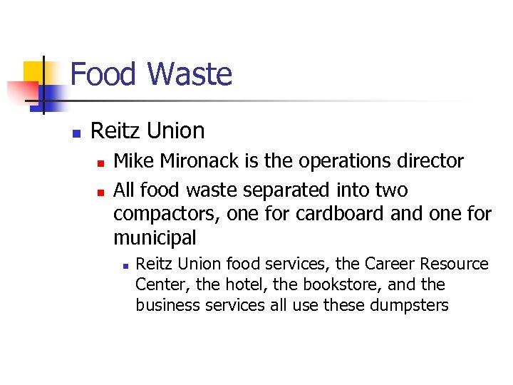 Food Waste n Reitz Union n n Mike Mironack is the operations director All