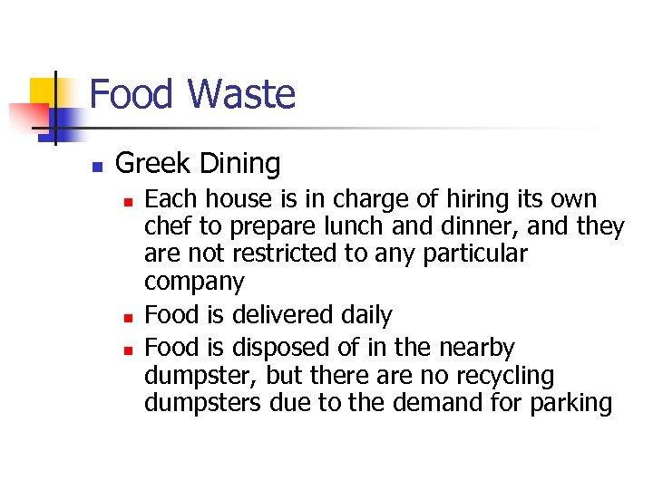Food Waste n Greek Dining n n n Each house is in charge of