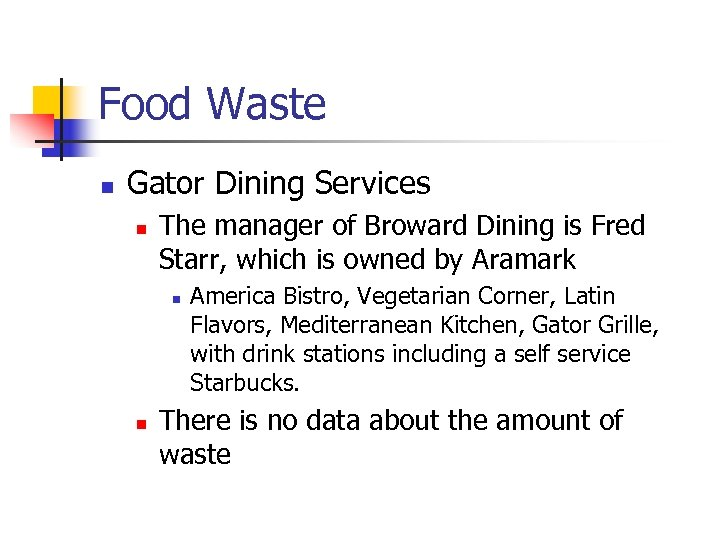 Food Waste n Gator Dining Services n The manager of Broward Dining is Fred