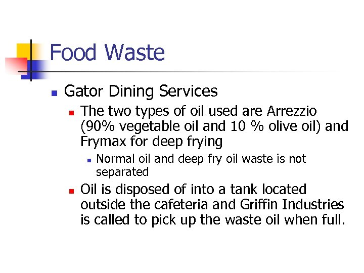 Food Waste n Gator Dining Services n The two types of oil used are