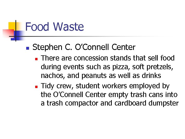Food Waste n Stephen C. O'Connell Center n n There are concession stands that