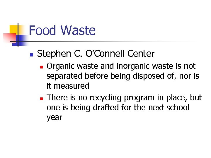 Food Waste n Stephen C. O'Connell Center n n Organic waste and inorganic waste
