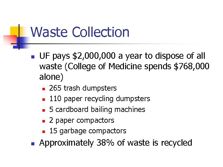 Waste Collection n UF pays $2, 000 a year to dispose of all waste