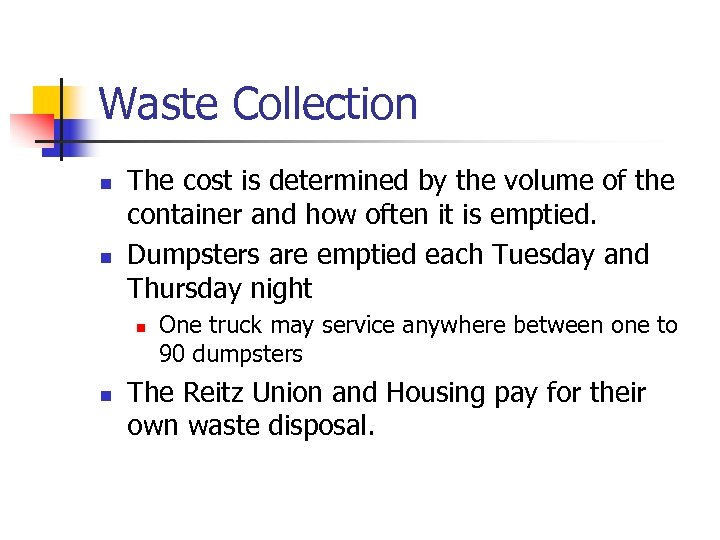 Waste Collection n n The cost is determined by the volume of the container