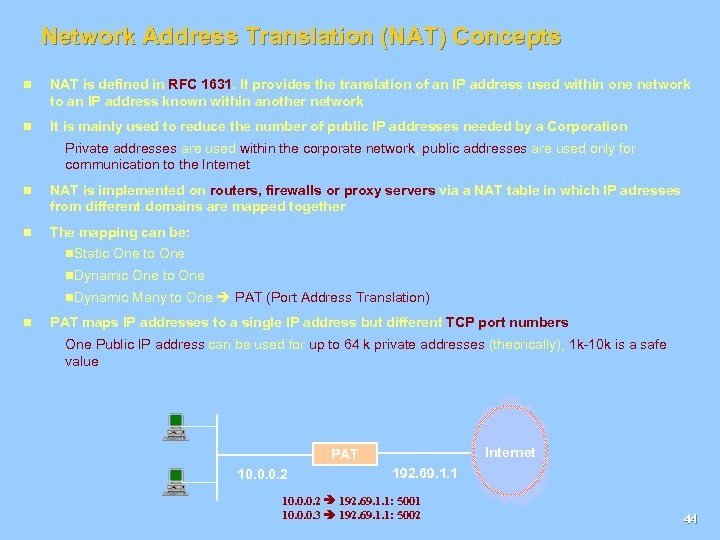Network Address Translation (NAT) Concepts n NAT is defined in RFC 1631. It provides
