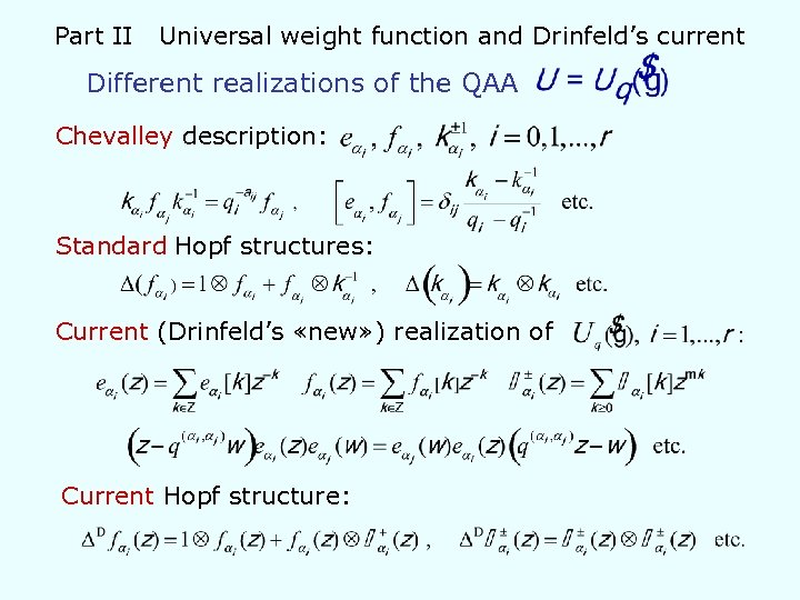 Part II Universal weight function and Drinfeld's current Different realizations of the QAA Chevalley