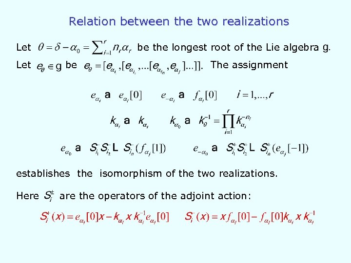 Relation between the two realizations Let be the longest root of the Lie algebra