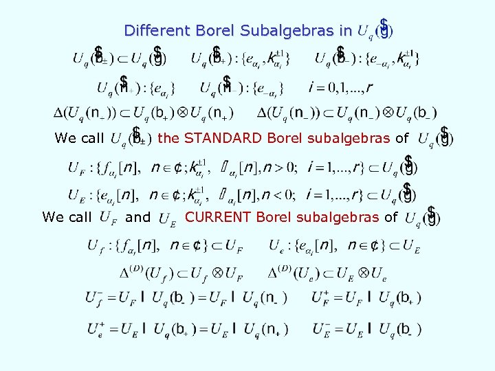 Different Borel Subalgebras in We call the STANDARD Borel subalgebras of and CURRENT Borel