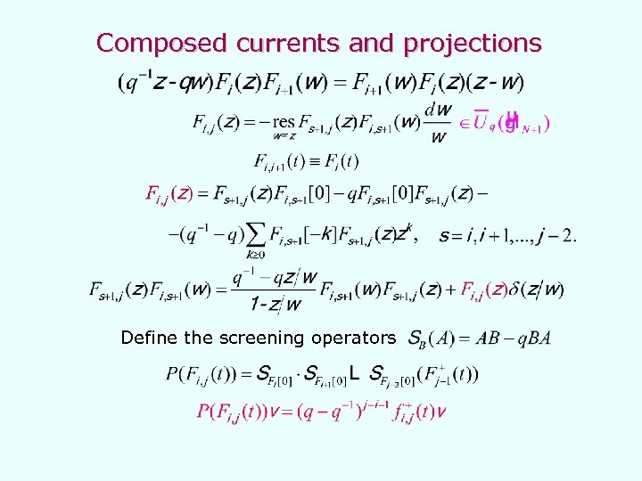 Composed currents and projections Define the screening operators