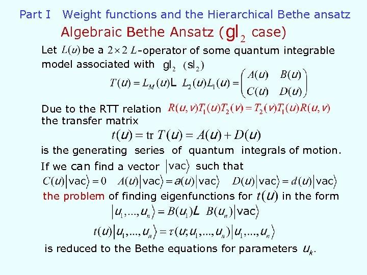 Part I Weight functions and the Hierarchical Bethe ansatz Algebraic Bethe Ansatz ( case)