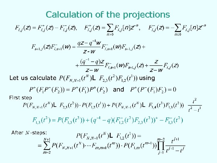 Calculation of the projections Let us calculate First step After -steps: using