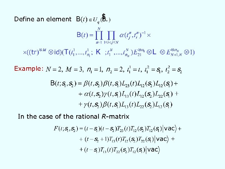 Define an element Example: In the case of the rational R-matrix