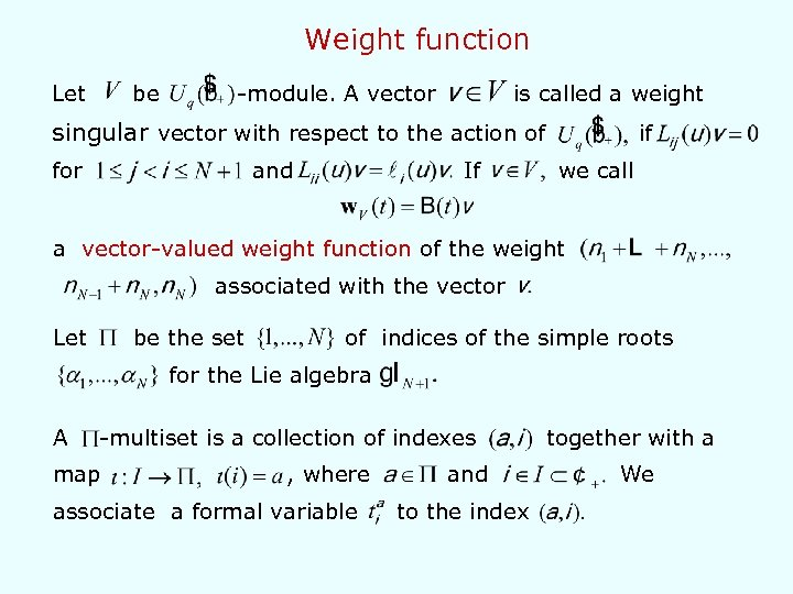 Weight function Let be -module. A vector is called a weight singular vector with