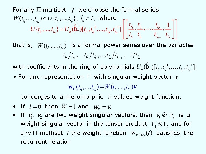 For any -multiset that is, we choose the formal series where is a formal