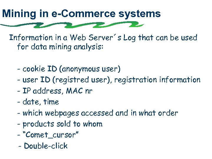 Mining in e-Commerce systems Information in a Web Server´s Log that can be used