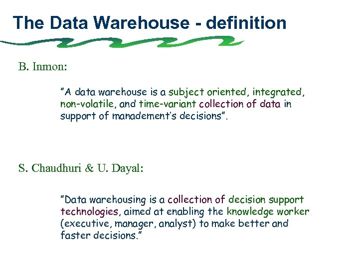 """The Data Warehouse - definition B. Inmon: """"A data warehouse is a subject oriented,"""