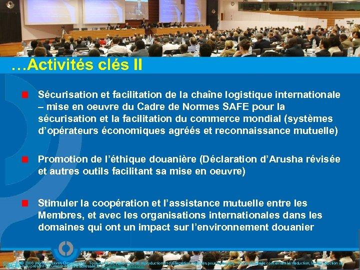…Activités clés II Sécurisation et facilitation de la chaîne logistique internationale – mise