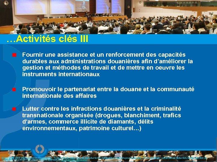 …Activités clés III Fournir une assistance et un renforcement des capacités durables aux administrations