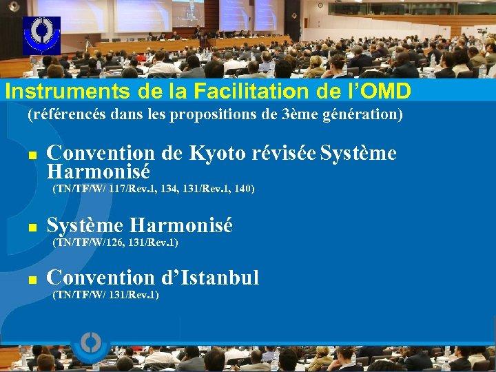 Instruments de la Facilitation de l'OMD (référencés dans les propositions de 3ème génération) n