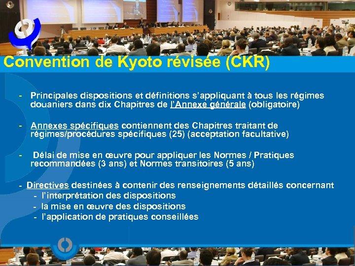 Convention de Kyoto révisée (CKR) - Principales dispositions et définitions s'appliquant à tous les