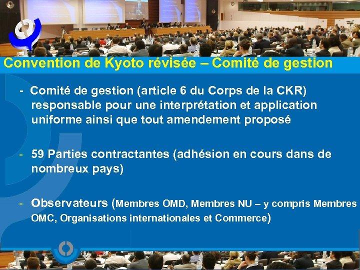 Convention de Kyoto révisée – Comité de gestion - Comité de gestion (article 6
