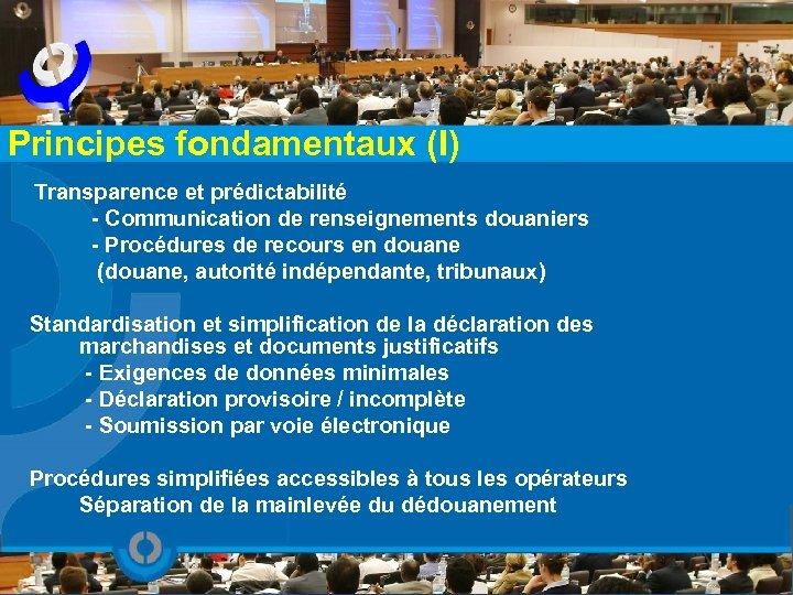 Principes fondamentaux (I) Transparence et prédictabilité - Communication de renseignements douaniers - Procédures de