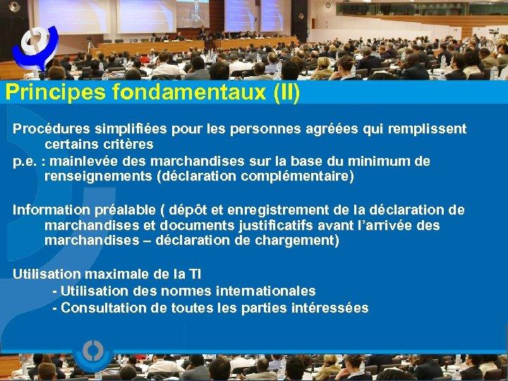 Principes fondamentaux (II) Procédures simplifiées pour les personnes agréées qui remplissent certains critères p.