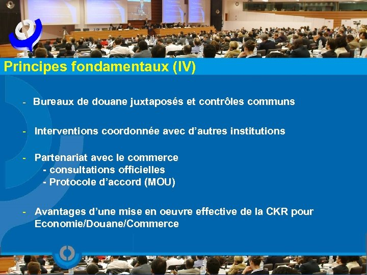 Principes fondamentaux (IV) - Bureaux de douane juxtaposés et contrôles communs - Interventions coordonnée