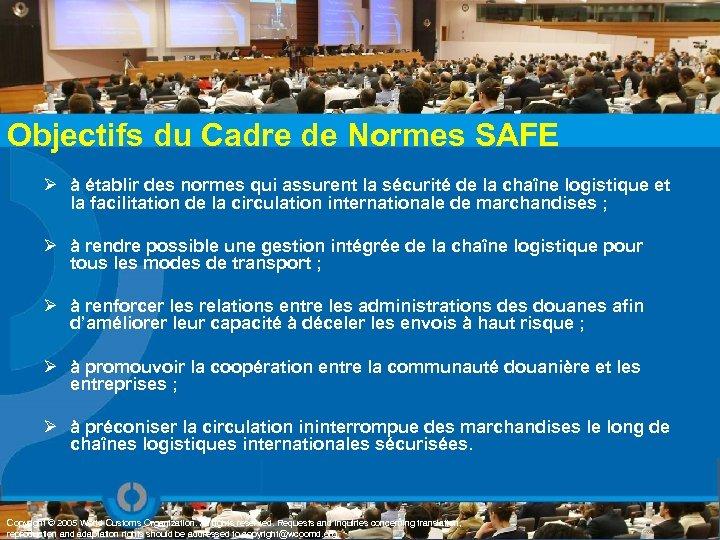 Objectifs du Cadre de Normes SAFE Ø à établir des normes qui assurent la
