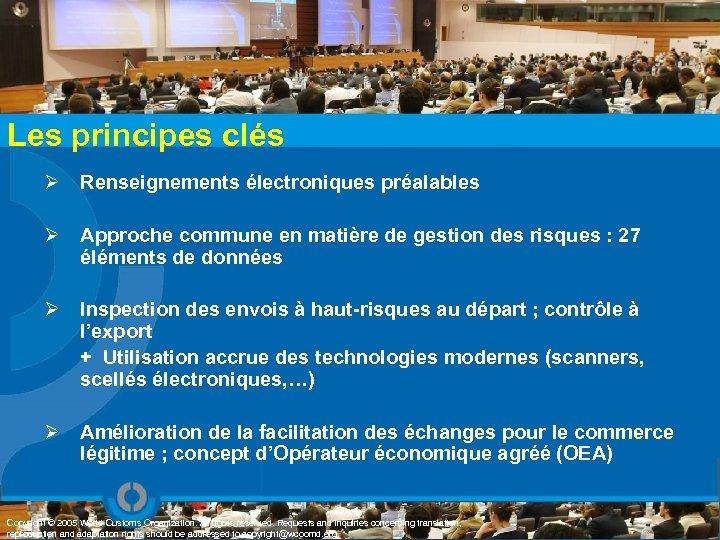 Les principes clés Ø Renseignements électroniques préalables Ø Approche commune en matière de gestion