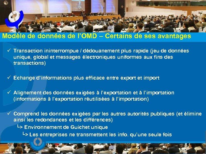 Modèle de données de l'OMD – Certains de ses avantages ü Transaction ininterrompue /