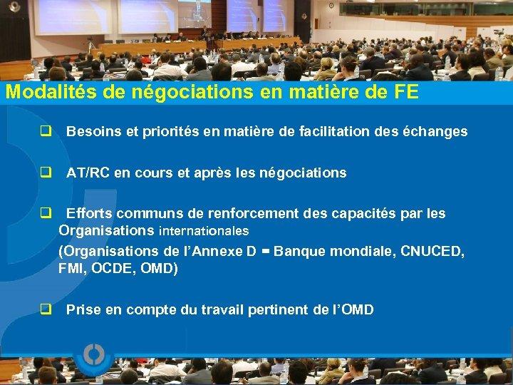 Modalités de négociations en matière de FE q Besoins et priorités en matière de