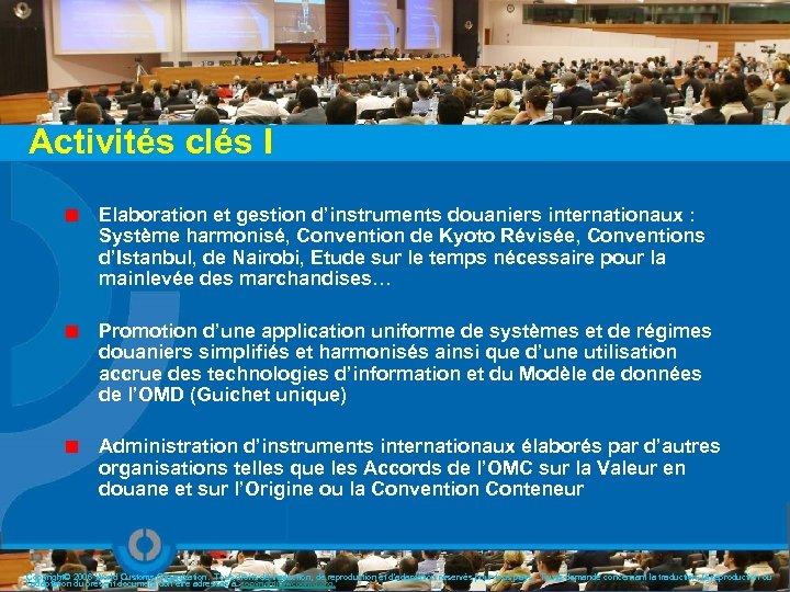 Activités clés I Elaboration et gestion d'instruments douaniers internationaux : Système harmonisé, Convention de