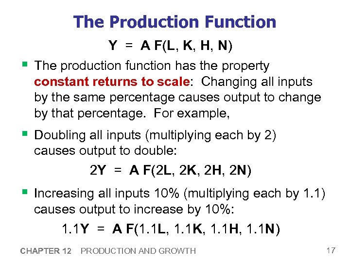 The Production Function Y = A F(L, K, H, N) § The production function