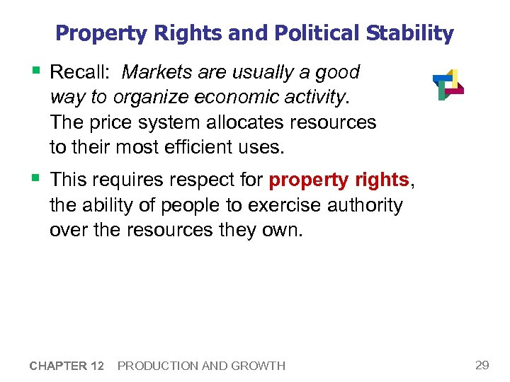 Property Rights and Political Stability § Recall: Markets are usually a good way to