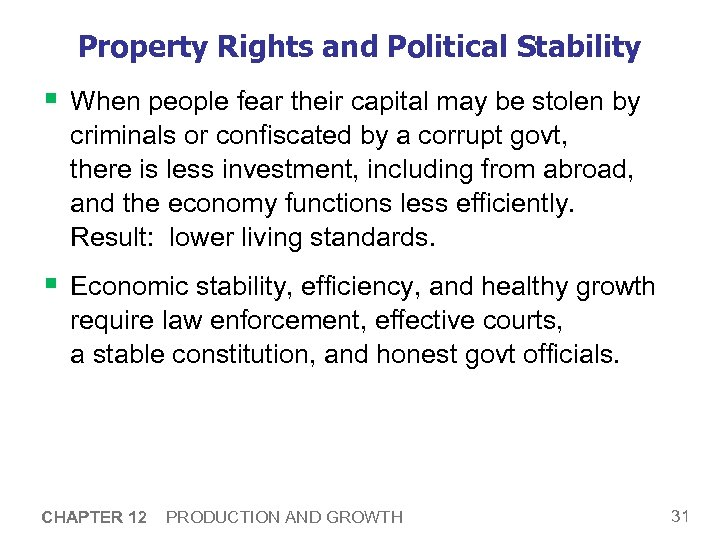 Property Rights and Political Stability § When people fear their capital may be stolen