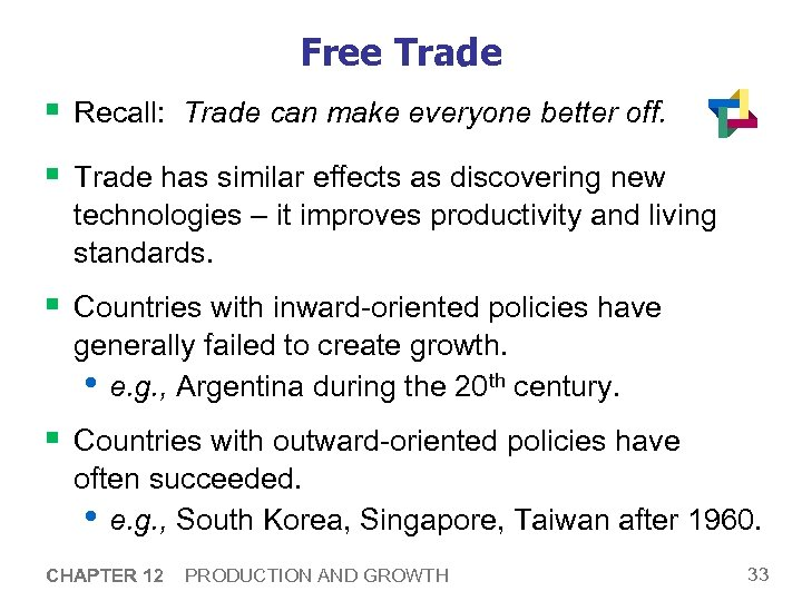 Free Trade § Recall: Trade can make everyone better off. § Trade has similar