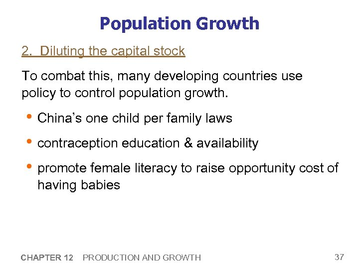 Population Growth 2. Diluting the capital stock To combat this, many developing countries use