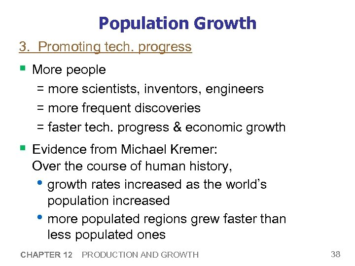 Population Growth 3. Promoting tech. progress § More people = more scientists, inventors, engineers