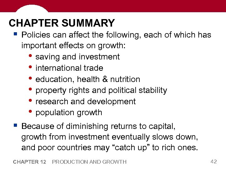 CHAPTER SUMMARY § Policies can affect the following, each of which has important effects