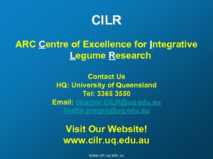 CILR ARC Centre of Excellence for Integrative Legume Research Contact Us HQ: University of