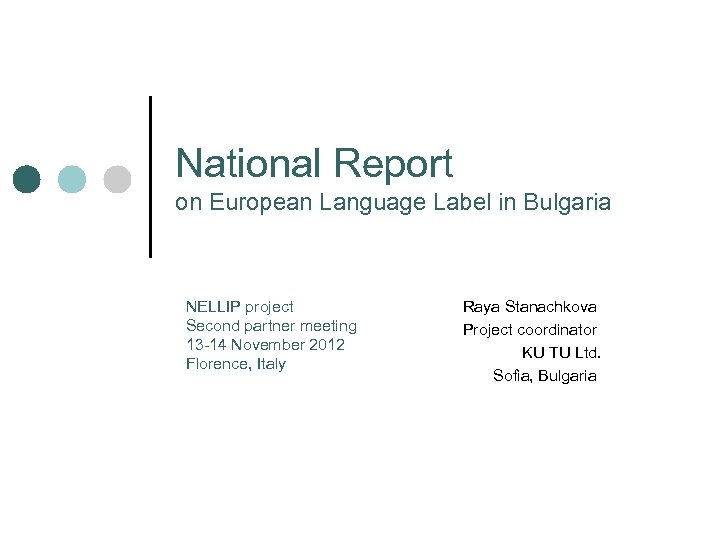 National Report on European Language Label in Bulgaria NELLIP project Second partner meeting 13