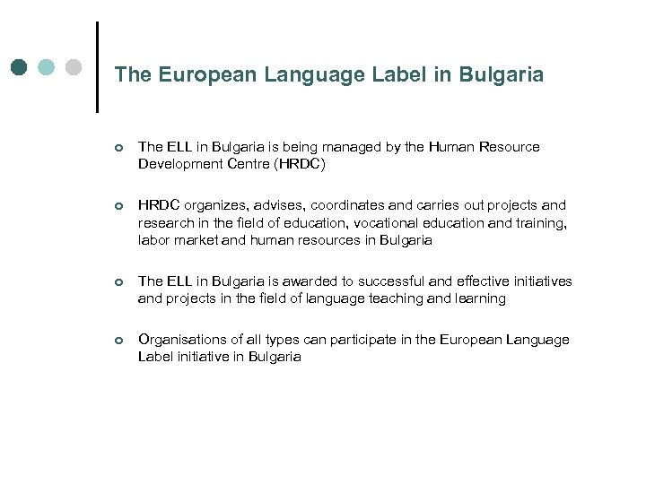 The European Language Label in Bulgaria ¢ The ELL in Bulgaria is being managed